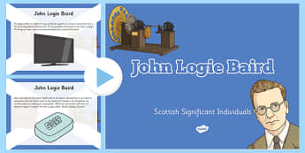 Scottish Significant Individuals John Logie Baird PowerPoint - Scottish significant individual, television, invention, engineer, broadcast, Scottish history
