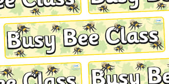 Busy Bee Themed Classroom Display Banner - Themed banner, banner, display banner, Classroom labels, Area labels, Poster, Display, Areas