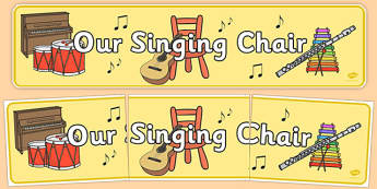 Our Singing Chair Display Sign - roi, irish, gaeilge, music, classroom area, display, sign, singing