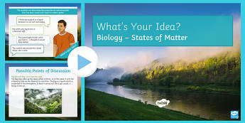 KS3 States of Matter What's Your Idea? PowerPoint