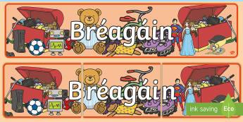 Toys (Bréagáin) Display Banner Gaeilge - Gaeilge, Irish, Toys, Bréagáin, Caitheamh Aimsire, Hobbies, Irish