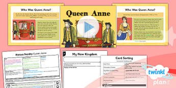 PlanIt - History LKS2 - Riotous Royalty Lesson 4: Queen Anne Lesson Pack - Great Britain, UK, scotland, england, royal