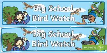 Big School Bird Watch Banner - Banner, display, bird watch, birds, british wildlife, animals