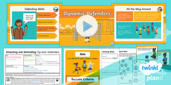 PlanIt - PE Year 1 - Attacking and Defending Lesson 3: Dynamic Defenders Lesson Pack - Attacking, defending, space, mark, team, game, player, ks1, year, 1, one, y1, planning, plans, power