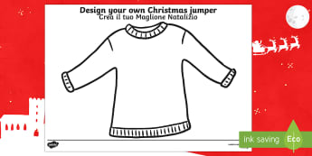 Christmas Jumper Design Activity Sheet English/Italian - Christmas Jumper Design Activity Sheet - christmas, activity, chritmas, chriatmas, christms, christa