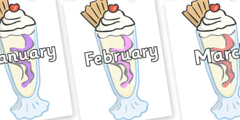 Months of the Year on Ice Cream Sundaes - Months of the Year, Months poster, Months display, display, poster, frieze, Months, month, January, February, March, April, May, June, July, August, September
