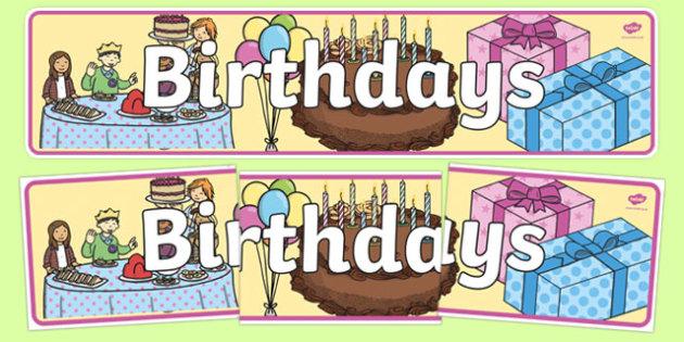 'Birthdays' Display Banner - Display banner, birthday, birthday poster, birthday display, months of the year, cake, balloons, happy birthday