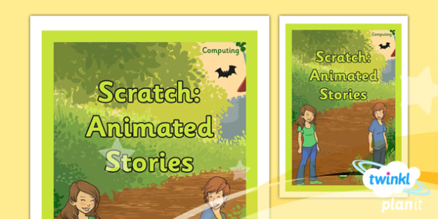 PlanIt - Computing Year 6 - Scratch: Animated Stories Unit Book Cover - planit, computing, year 6, book cover, unit, book, cover, scratch animated stories