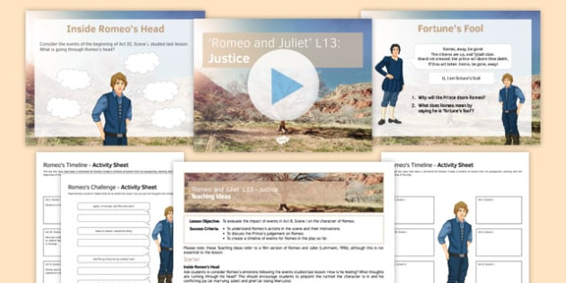 Romeo and Juliet Lesson Pack 13: Justice - Romeo and Juliet, Tybalt, Romeo, Prince, Benvolio, Fortune's Fool, Exile, Destiny, Justice, Fate
