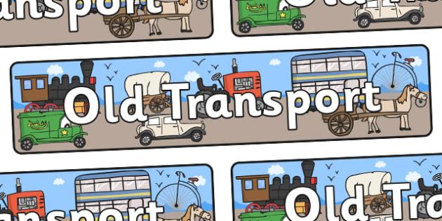 Old Transport Display Banner - Display banner, transport, car, van, lorry, bike, motorbike, plane, aeroplane, tractor, truck, bus