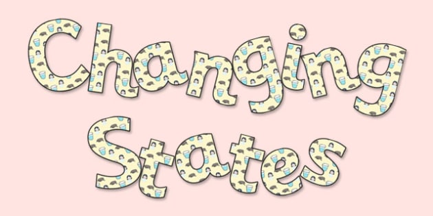 'Changing States' Display Lettering - changing states, changing states lettering, changing states display letters, solids liquids and gases, states display