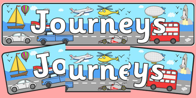 Journeys Display Banner - display, banner, display banner, journeys banner, journeys display, travelling, taking journeys, journey banner, poster, sign, classroom display, themed banner