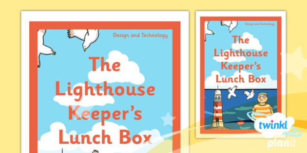 PlanIt - DT KS1 - The Lighthouse Keeper's Lunch Box Unit Book Cover - planit, design and technology, dt, book cover, ks1, the lighthouse keepers lunchbox
