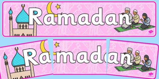Ramadan Display Banner- Islam, religion, faith, muslim, mosque, allah, God, RE, five pillars, mohammad