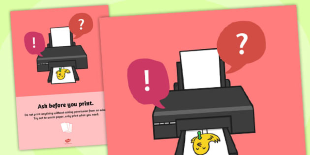 Computing Area Reminder Poster Ask Before you Print - poster