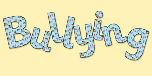 Bullying' Display Lettering - bullying, bullying display, anti-bullying, bullying display letters, bullying display word, bullying cut out lettering, pshe, bullying
