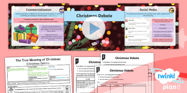 PlanIt - RE Year 5 - The True Meaning of Christmas Lesson 6: Christmas Debate Lesson Pack