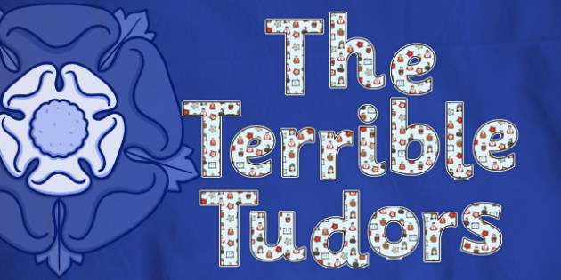 The Terrible Tudors Display Lettering-the terrible tudors, display lettering, tudors, lettering for display, display, letters, themed lettering, history