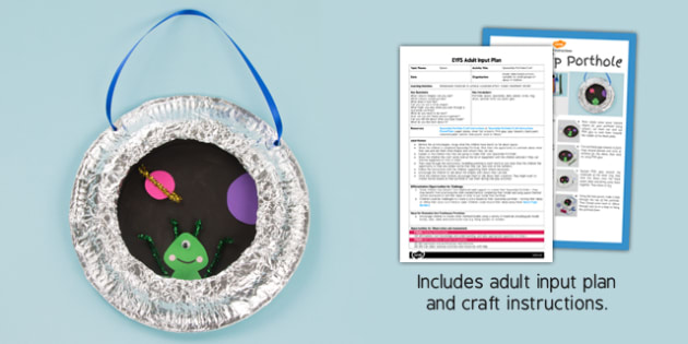 Spaceship Porthole Craft EYFS Adult Input Plan and Resource Pack - spaceship, porthole, craft