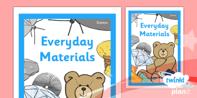 PlanIt - Science Year 1 - Everyday Materials Unit Book Cover - planit, science, year 1, book cover, everyday materials