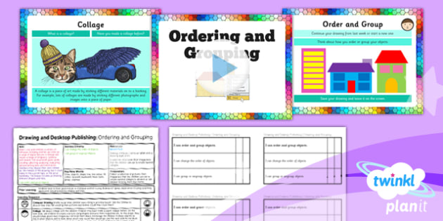 PlanIt - Computing Year 3 - Drawing and Desktop Publishing Lesson 2: Ordering and Grouping Lesson Pack - Shapes, Drawing, Grouping, DTP