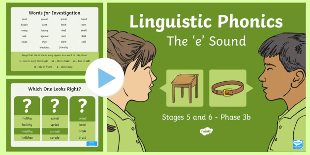 Linguistic Phonics Stage 5 and 6 Phase 3b, 'e' Sound PowerPoint