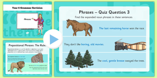 Year 6 Grammar Revision Guide and Quick Quiz Phrases - y6, year 6, booster, SAT revision, SAT tests, phrases. expanded noun phrases, prepositional phrases, adverbial phrases, fronted adverbials