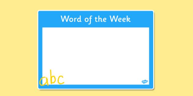 Word of the Week Poster - word, week, poster, display, words, word of the week