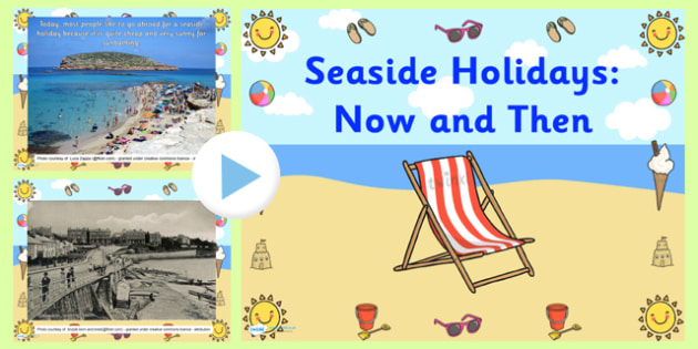 Seaside Holidays Now And Then Powerpoint Seaside The
