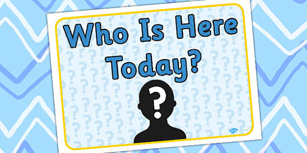 Who Is Here Today Sign - displays, posters, poster, display