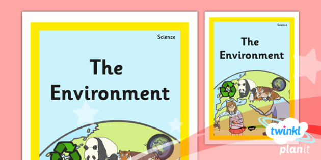 PlanIt - Science Year 2 - The Environment Unit Book Cover - planit, science, year 2, book cover, the environment