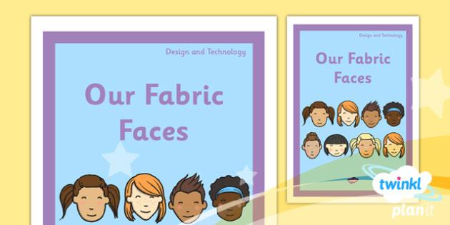 PlanIt - DT KS1 - Our Fabric Faces Unit Book Cover - planit, design and technology, dt, book cover, ks1, our fabric faces