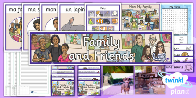 PlanIt - French Year 3 - Family and Friends Unit Additional Resources - planit, french, year 3, family and friends, additional resources