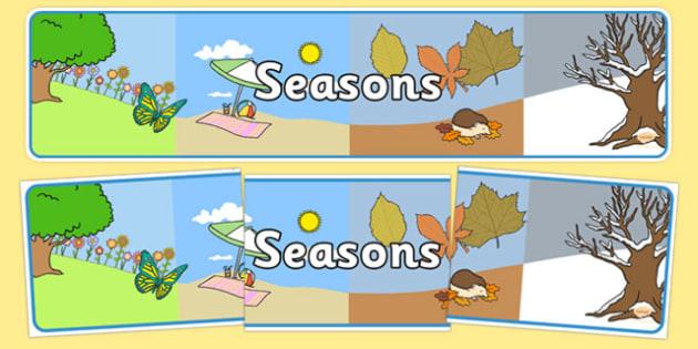 Four Seasons Display Banner (All Seasons) - Seasons, season, autumn, winter, spring, summer, fall, seasons activity, seasons display, four seasons, foundation stage, topic