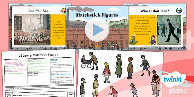 PlanIt - Art KS1 - LS Lowry Lesson 5: Matchstick Figures Lesson Pack