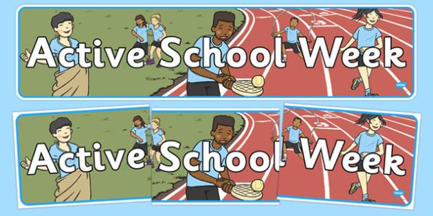 Active School Week Display Banner - active, week, PE, physical, sports, sport, display, banner