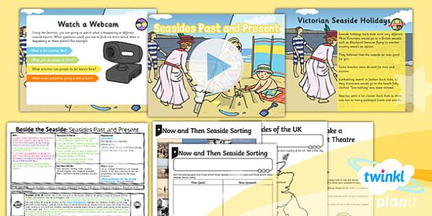 PlanIt - Geography Year 2 - Beside the Seaside Lesson 3: Seasides Past and Present  Lesson Pack