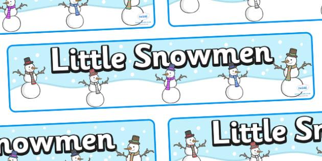 Little Snowmen Display Banner -  Winter, snowman, display banner, display, winter words, Word card, flashcard, snowflake, snow, winter, frost, cold, ice, hat, gloves, display words