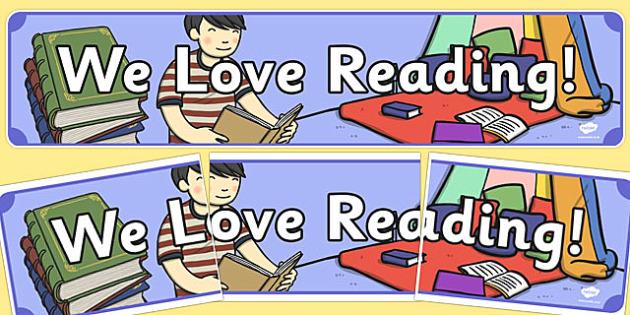 We Love Reading Display Banner, reading, literacy, fun, kids, free