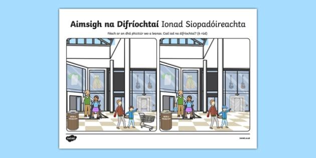 Ionad Siopadóireachta, Aimsigh na Difríochtaí Activity Sheet - Irish, worksheet