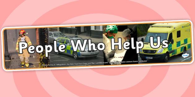 People Who Help Us Photo Display Banner - people who help us, photo display banner, photo banner, display banner, banner,  banner for display, display photo