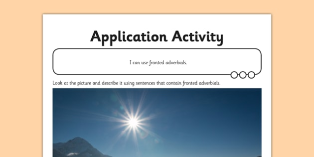 Fronted Adverbials Application Sheet - GPS, verb, adverb, adverbial, spelling, punctuation, grammar