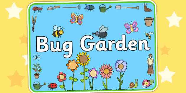 Bug Garden Sign - bugs, insects, minibeasts, investigation, label