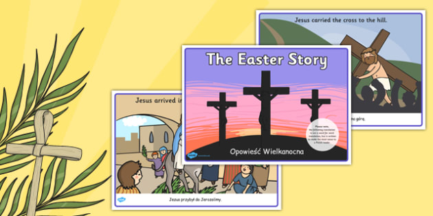 The Easter Story Polish Translation - polish, Easter Sequencing, Easter Story, Foundation, KS1, Easter, Easter resource, Easter bible, Easter teaching resource, Easter Jesus, Easter Sunday, Easter, bible, egg, Jesus, cross, Easter Sunday, bunny, choc
