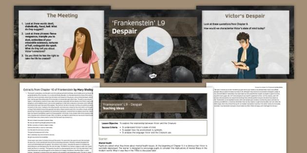 Frankenstein Lesson Pack 9: Despair Chapter 10 - mental illness, pathetic fallacy, environment, creature, Frankenstein, murder, daemon