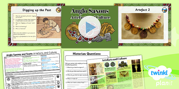 PlanIt - History LKS2 - Anglo Saxons and Scots Lesson 4: Artefacts and Culture Lesson Pack