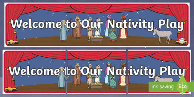 Welcome to Our Nativity Play Banner - Christmas, Nativity, Jesus, xmas, Xmas, Father Christmas, Santa, St Nic, Saint Nicholas, traditions,