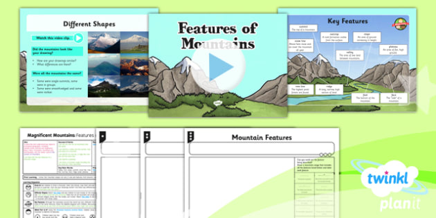PlanIt - Geography Year 5 - Magnificent Mountains Lesson 3: Features of Mountains Lesson Pack