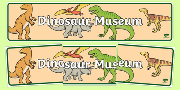 Dinosaur Museum Display Banner - Dinosaur Museum Role Play Pack, banner, museum, dinosaurs, fossils, tyrannosaurus, triceratops, pterodactyl, role play, display, poster