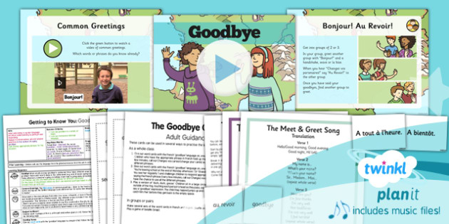 PlanIt - French Year 3 - Getting to Know You Lesson 4: Goodbye Lesson Pack